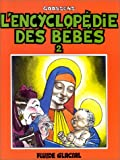 L'encyclopédie des bébés - Tome 2 - FLUIDE GLACIAL - 07/01/1993