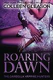 Roaring Dawn: Macey Book 3: Volume 9 (The Gardella Vampire Hunters)