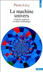 La machine univers. Création et culture informatique