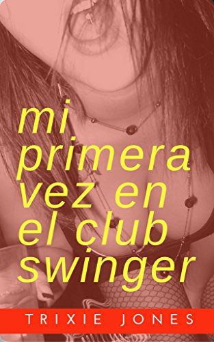 Mi primera vez en el club swinger por Trixie Jones