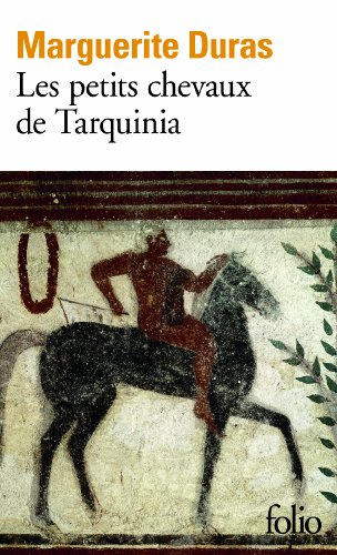 Les petits chevaux de Tarquinia par Marguerite Duras