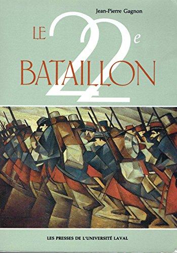 22e Bataillon Canadien-Français 1914-1919 Etude Socio Militaire