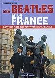 Image de Les Beatles et la France sont des mots qui vont très bien ensemble (1CD audio)