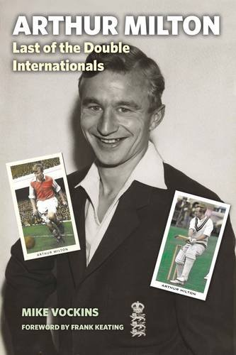 Arthur Milton: Last of the Double Internationals