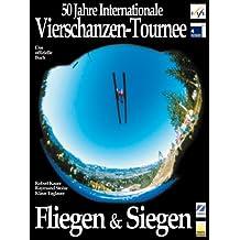50 Jahre Internationale Vierschanzentournee. Fliegen und Siegen.