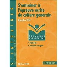 S'entraîner à l'épreuve écrite de culture générale : Annales IFSI 2004