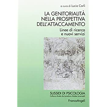 La Genitorialità Nella Prospettiva Dell'attaccamento. Linee Di Ricerca E Nuovi Servizi