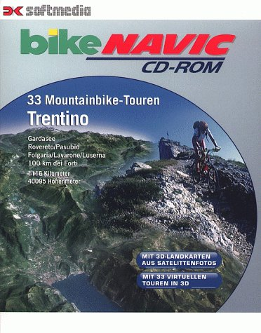 Trentino, 1 CD-ROM33 Mountainbike-Touren. Gardasee, Rovereto/Pasubio, Folgaria/Lavarone/Luserna, 100 km dei Forti. Für Windows 95/98/NT. 1116 Kilometer, 40095 Höhenmeter