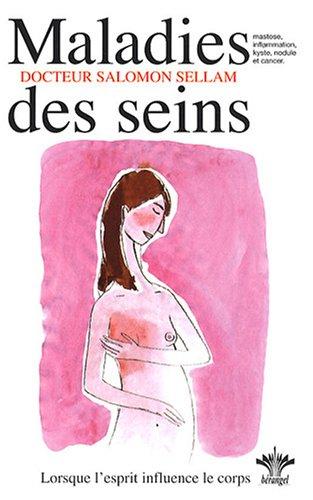 L'encyclopédie Bérangel des états d'âme à l'origine de nos maladies, tome 2 : Les maladies des seins