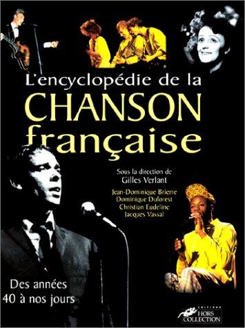 L'Encyclopédie de la chanson française. Des années 40 à nos jours