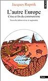 L'AUTRE EUROPE. Crise et fin du communisme, édition revue et augmentée