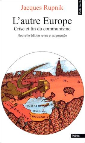 L'AUTRE EUROPE. : Crise et fin du communisme, édition revue et augmentée