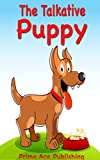The Talkative Puppy (Bedtime Stories For Kids Ages 3-8 Series)