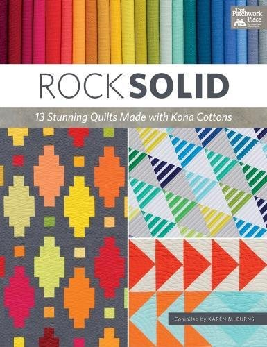 Rock Solid: 13 Stunning Quilts Made with Kona Cottons -