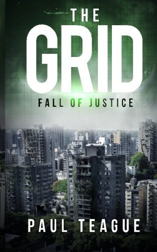 the-grid-1-fall-of-justice-volume-1-the-grid-trilogy