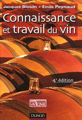 Connaissance et travail du vin par Jacques Blouin, Emile Peynaud