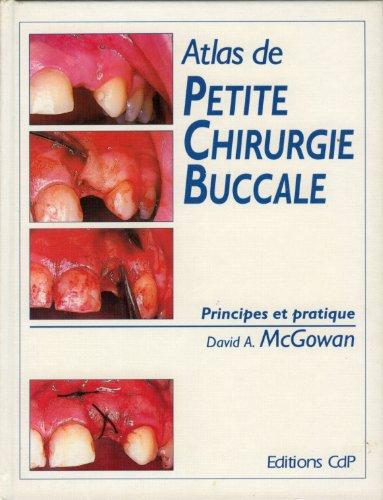 ATLAS DE PETITE CHIRURGIE BUCCALE PRINCIPES ET PRATIQUE par CDP