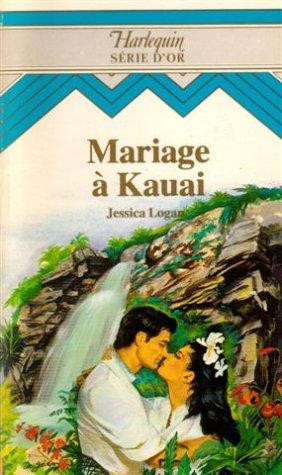 Mariage à Kauai : Collection : Harlequin série d'or n° 35