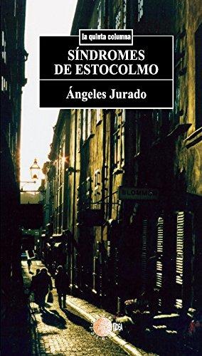 Síndromes de estocolmo (La quinta columna) por Ángeles Jurado Quintana