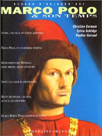 Marco Polo & son temps par Christine Germain, Sylvia Schildge, Pauline Guiraud