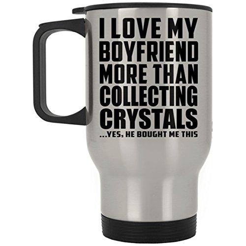Designsify I Love My Boyfriend More Than Collecting Crystals - Travel Mug Reisetasse Edelstahl Isolierter Tumbler Becher - Geschenk zum Geburtstag Jahrestag Muttertag Vatertag Ostern Crystal Travel Mug