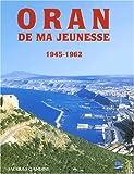 Oran de ma jeunesse, 1945-1962
