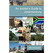 An Insider's Guide to Johannesburg by John Ostrowick (2014-06-03)