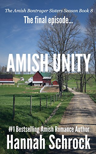 Amish Unity Amish Romance The Amish Bontrager Sisters Short Stories Series Book 8 The Final Episode