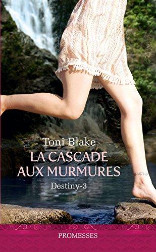 Destiny (Tome 3) - La cascade aux murmures (J'ai lu promesses t. 10415) par Toni Blake