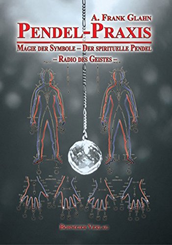Pendel-Praxis - Magie der Symbole - Der spirituelle Pendel - Radio des Geistes