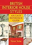 British Interior House Styles (British Living History)