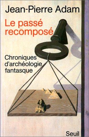 Le pass recompos, chroniques d'archologie fantasque