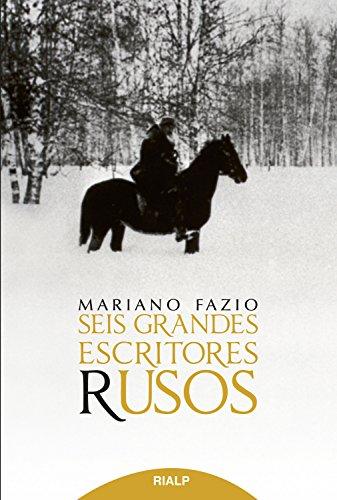 Seis grandes escritores rusos (Literatura y Ciencia de la Literatura) por Mariano Fazio