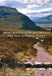 From Trackways to Motorways: 5000 Years of Highway History