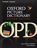 Oxford Picture Dictionary Second Edition: English-Spanish Edition: Bilingual Dictionary for Spanish-speaking teenage and adult students of English