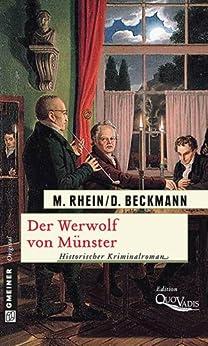 Der Werwolf von Münster: Historischer Kriminalroman (Historische Romane im GMEINER-Verlag) von [Rhein, Maria, Beckmann, Dieter]