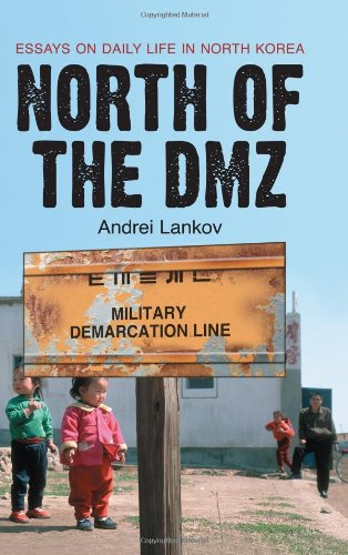 North of the DMZ: Essays on Daily Life in North Korea por Andrei Lankov