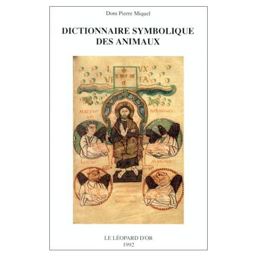 Dictionnaire symbolique des animaux : zoologie mystique