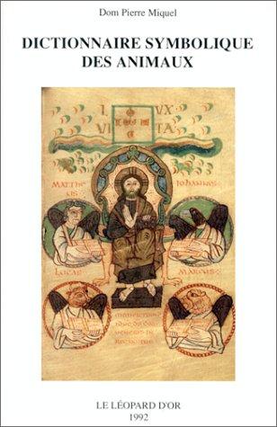 Dictionnaire symbolique des animaux : zoologie mystique par Pierre Miquel
