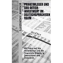 Privatanleger und das Aktien-investment im deutschsprachigen Raum: Mit Fokus auf die Aktienkultur und die finanzielle Bildung in Deutschland und Österreich