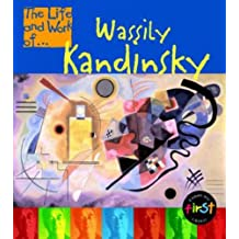 The Life and Work of Wassily Kandinsky Paperback (First Library:)