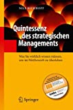 Quintessenz des strategischen Managements: Was Sie wirklich wissen müssen, um im Wettbewerb zu überleben (Quintessenz-Reihe)