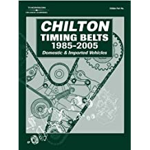 Timing Belts 1985-2005 (Chilton's Timing Belts Service Manual)