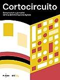 Cortocircuito: Comunicatori e giornalisti nell'era dell'informazione digitale