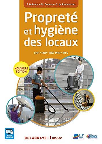 Propreté et hygiène des locaux CAP APH, Bac Pro HPS, CQP, BTS MSE (2016) - Manuel élève par Thierry Dubroca