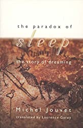 The Paradox of Sleep: the Story of Dreaming (Bradford Books)