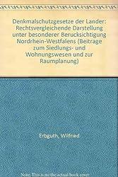 Denkmalschutzgesetze der Länder. Rechtsvergleichende Darstellung unter besonderer Berücksichtigung Nordrhein-Westfalens