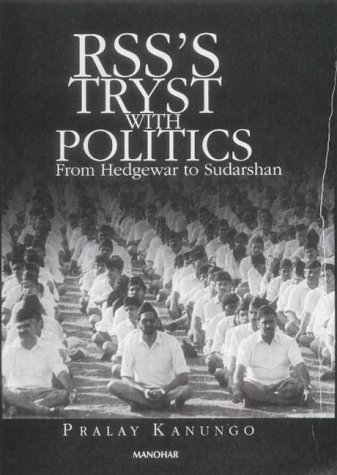 RSS's Tryst with Politics: From Hedgewar to Sudarshan