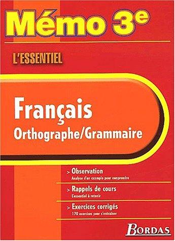 MEMO ESSENTIEL ORTH/GRAMMAIRE 3E (Ancienne Edition)