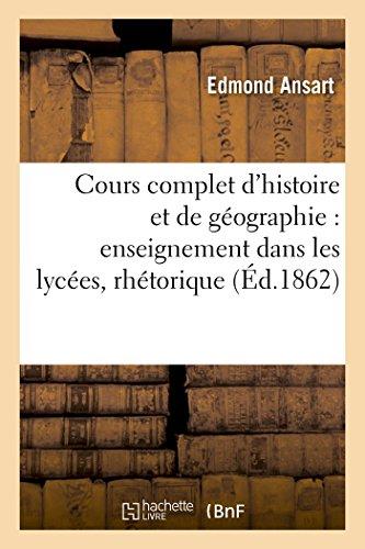 Cours complet d'histoire et de géographie pour l'enseignement dans les lycées : classe de rhétorique: Révision sommaire de la géographie générale
